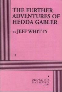 The Further Adventures of Hedda Gabler