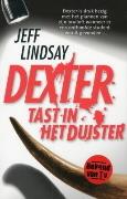 Dexter tast in het duister