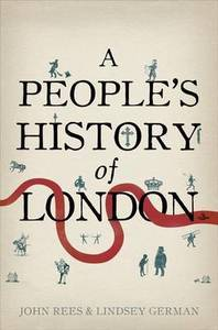 A People's History Of London by John Rees