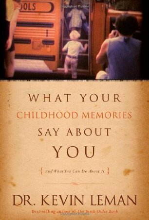 What Your Childhood Memories Say about You: And What You Can Do about It (ePUB)