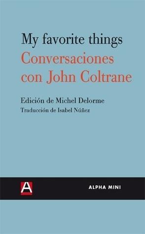 my-favorite-things-conversaciones-con-john-coltrane