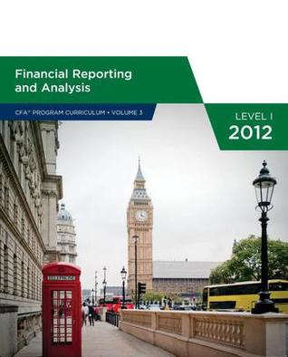 Financial Reporting and Analysis (CFA Program Curriculum Level 1 2012, #3)
