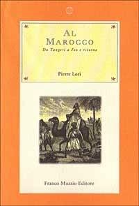 Al Marocco. Da Tangeri a Fez e ritorno