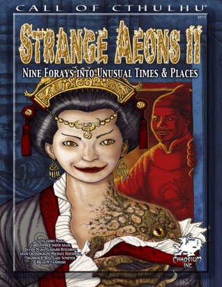 Strange Aeons II: Nine Adventures In Unusual Times & Places