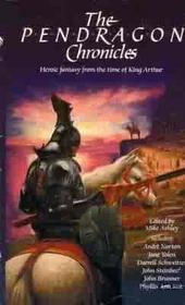 The Pendragon Chronicles: Heroic Fantasy from the Time of King Arthur