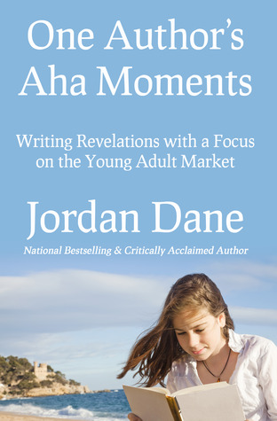 One Author's Aha Moments - Writing Revelations with a Focus o... by Jordan Dane