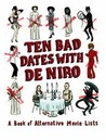 Ten Bad Dates with De Niro: A Book of Alternative Movie Lists