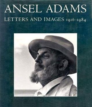 Ansel Adams: Letters and Images, 1916-1984