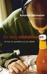 En riktig våldtäktsman by Katarina Wennstam