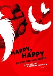 Happy, happy: En bok om skilsmässa