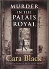 Murder in the Palais Royal by Cara Black