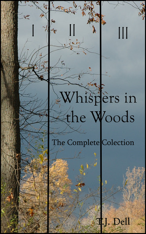 Whispers in the Woods by T.J. Dell