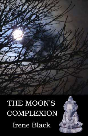 The Moon's Complexion by Irene Black