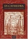 Ex Cathedra. Leuvense collegedictaten van de 16de tot de 18de eeuw