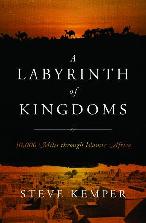 A Labyrinth of Kingdoms by Steve Kemper