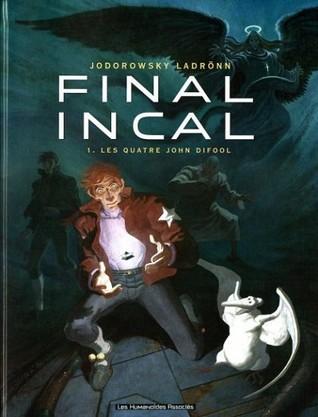 Final Incal, Tome 1. Les quatres John Difool
