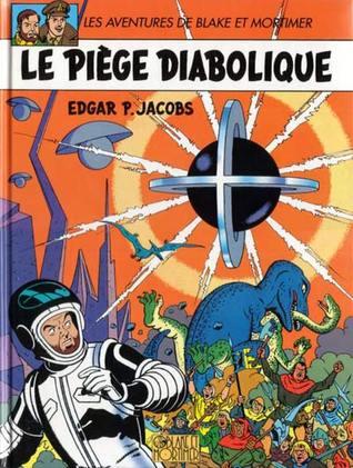 Le Piège diabolique (Blake et Mortimer, #9)