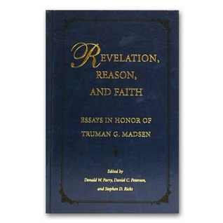 revelation reason and faith essays in honor of truman g madsen  597930