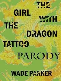 The Girl With The Dragon Tattoo Parody