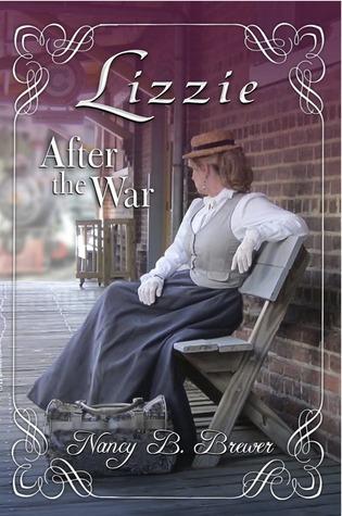 Lizzie After the War by Nancy B. Brewer