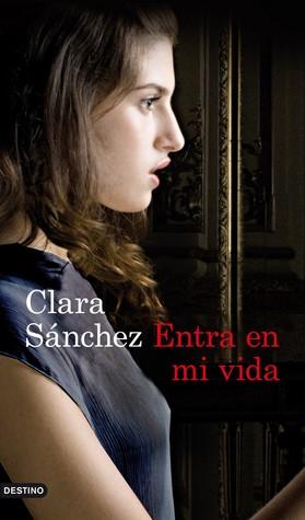 Entra en mi vida by Clara Sánchez