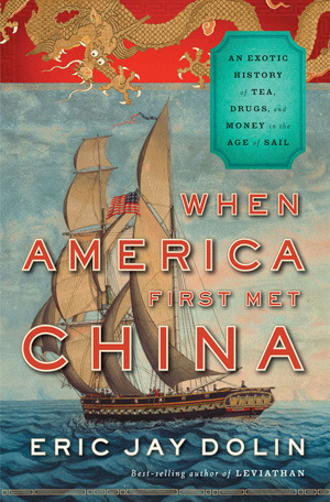 When America First Met China: An Exotic History of Tea, Drugs, and Money in the Age of Sail EPUB
