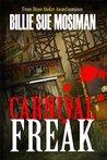 Carnival Freak by Billie Sue Mosiman