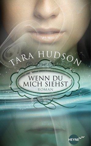Wenn du mich siehst by Tara Hudson