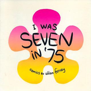 I Was Seven in '75 by Ellen Forney