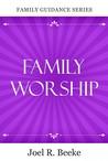 Family Worship (Family Guidance)