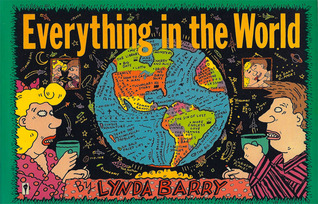 Everything in the World by Lynda Barry