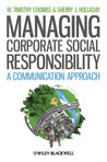 Managing Corporate Social Responsibility - A Communication Approach
