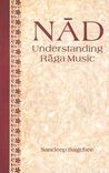 Nad: Understanding Raga Music