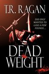 Dead Weight by T.R. Ragan