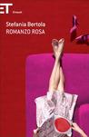 Romanzo rosa by Stefania Bertola