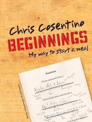 Beginnings by Chris Cosentino