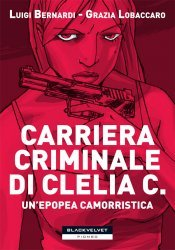 Carriera criminale di Clelia C. by Luigi Bernardi