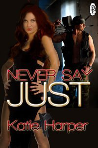 Never Say Just by Katie Harper