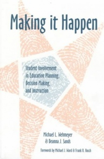 Making It Happen: Student Involvement in Education Planning, Decision Making, and Instruction