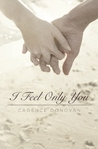 I Feel Only You (Shared Senses, #1)