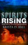 Spirits Rising by Krista D. Ball