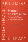 Memes Of Translation: The Spread Of Ideas In Translation Theory (Benjamins Translation Library Series, No. 22)