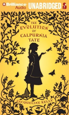 The Evolution of Calpurnia Tate by Jacqueline Kelly