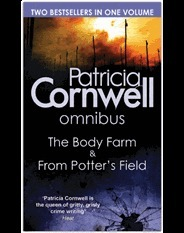The Body Farm & From Potter's Field (Kay Scarpetta #5 & #6)