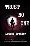 Trust No One by Laurel Bradley