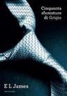 Cinquanta sfumature di grigio by E.L. James