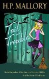 Toil and Trouble by H.P. Mallory
