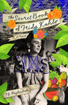 The Secret Book of Frida Kahlo by F.G. Haghenbeck