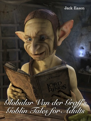 Globular Van der Graff's Goblin Tales for Adults