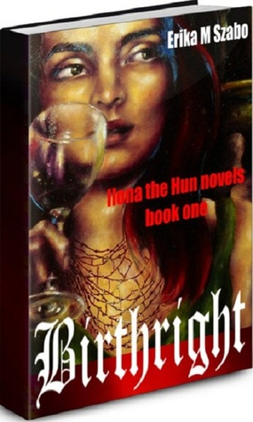 Birthright, Ilona the Hun novels, book one